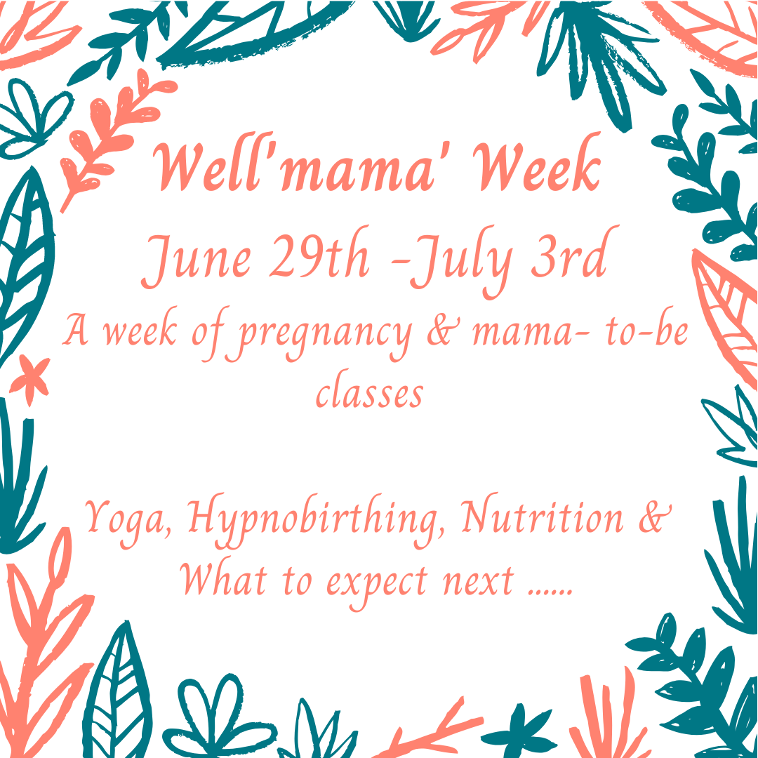 Well'Mama' Week: A Week of Mama-To-Be Classes